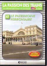 DVD La Passion des Trains - N°47 - Le Patrimoine Ferroviaire