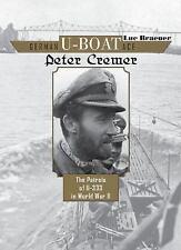 German U-Boat Ace Peter Cremer: The Patrols of U-333 in World War II, , Braeuer,