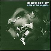Block Barley-Dead at the Control CD   New