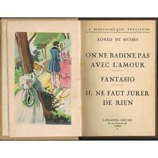 On ne BADINE pas avec L'AMOUR FANTASIO Faut JURER de RIEN Alfred De MUSSET 1941