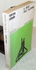 STORIA RITI ESOTERISMO - Mircea Eliade: IL MITO DELL'ALCHIMIA 1968 A&T Sacrifici