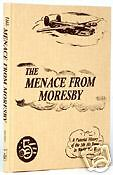 MENACE FROM MORESBY: A PICTORIAL HISTORY OF THE 5TH AIR FORCE IN WWII