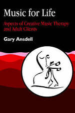 Music for Life: Aspects of Creative Music Therapy With Adult Clients-ExLibrary