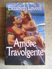 *ATHELIERCORTEZ*AMORE TRAVOLGENTE ELIZABETH LOWELL * LIBRI SCONTATI - 50%