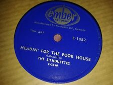 THE SILHOUETTES : HEADIN' FOR THE POOR HOUSE / MISS THING.  Canada.78rpm (1958)