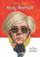 Who Was Andy Warhol? [ Anderson, Kirsten ] Used - Good