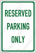 Reserved Parking Only on a 8x12 Aluminum Sign Made in USA UV Protected