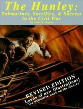 The Hunley: Submarines, Sacrifice, and Success in the Civil War
