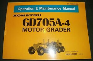 KOMATSU GD705A-4 MOTOR GRADER OPERATION & MAINTENANCE BOOK MANUAL S/N 21001-UP