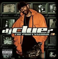 The Professional 3 [PA] by DJ Clue? (CD, Dec-2006, Def Jam (USA))
