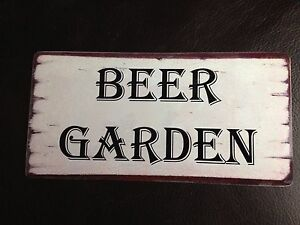 Beer Garden Sign Shabby Chic style Plaque Man Cave Bar Indoor or Outdoor