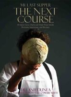 Cook Book - My Last Supper: The Next Course by Melanie Dunea - Hardcover