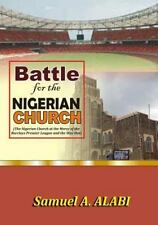 Battle for the Nigerian Church by Samuel A. Alabi (2014, Paperback)
