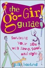 The Go-Girl Guide: Surviving Your 20s with Savvy, Soul, and Style
