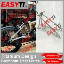 EasyTi Ti/Titanium Rear Triangle/Frame for Brompton Folding Bike