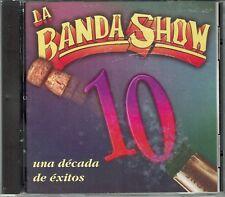 La Banda Show  10 Una Decada de Exitos    BRAND  NEW SEALED CD