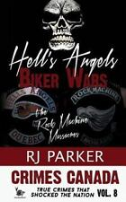 Crimes Canada True Crimes That Shocked the Nation: Hell's Angels Biker Wars:...