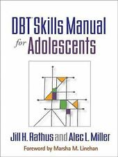 DBT Skills Manual for Adolescents by Alec L. Miller and Jill H. Rathus (2014,...