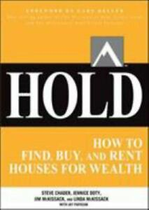Hold: How to Find, Buy, and Rent Houses for Wealth [Millionaire Real Estate]