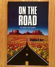 ON THE ROAD: The Quest for Stamps by Stephen R. Datz (LIKE NEW)