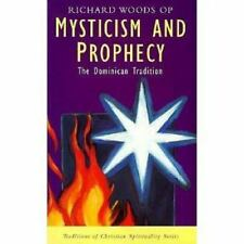 Mysticism and Prophecy : Dominican Tradition: By Woods, Richard