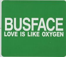 Busface-Love Is Like Oxygen (UK Import) CD   Excellent