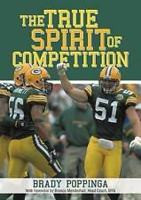NEW The True Spirit of Competition by Brady Poppinga