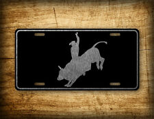 Bull Rider License Plate Cowboy Rodeo Auto Tag Cowgirl Bronc Bucking Buster Sign
