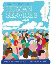 An Introduction to the Human Services : With Cases and Applications by Marianne