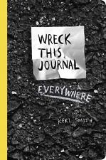 Wreck This Journal Everywhere: By Keri Smith