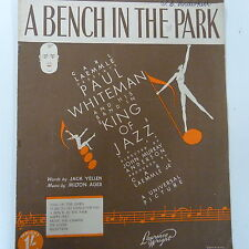 """song sheet A BENCH IN THE PARK , Paul Whiteman, """"king of jazz"""" 1930"""
