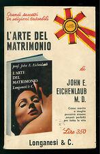 EICHENLAUB L'ARTE DEL MATRIMONIO LONGANESI 1970 I LIBRI POCKET 132 SESSUOLOGIA