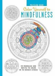Color Yourself to Mindfulness Postcard Book 20 Mandalas & Motifs to Color Relax