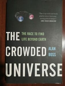 The Crowded Universe: The Race to Find Life Beyond Earth by Alan Boss (Pb)