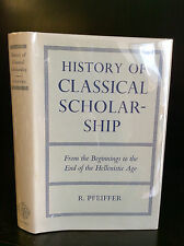 HISTORY OF CLASSICAL SCHOLARSHIP: From the Beginnings -R. Pfeiffer-1971