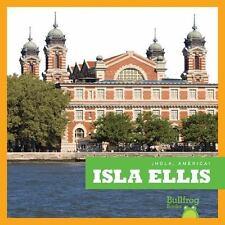 Isla Ellis / Ellis Island (Bullfrog Books en Espanol: Hola, America!)-ExLibrary