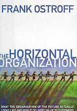 The Horizontal Organization : What the Organization of the Future Actually Looks