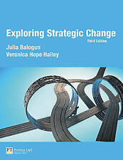 Exploring Strategic Change by Veronica Hope Hailey, Gerry Johnson, Kevan Scholes
