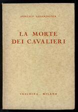 ASCIAMPRENER SPARTACO LA MORTE DEI CAVALIERI CESCHINA 1942 AUTOGRAFO A ZARA-NIN