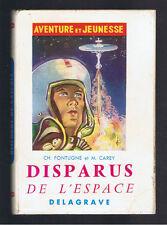 DISPARUS DE L'ESPACE CH.FONTUGNE M.CAREY  DELAGRAVE 1961