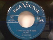"FONTANE SISTERS ""I GUESS I'LL HAVE TO DREAM THE REST / TENNESSEE WALTZ"" 45"