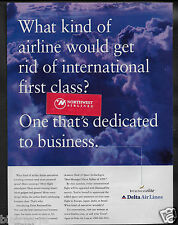 DELTA AIRLINES 1999 WHAT KIND OF AIRLINE WOULD GET RID OF FIRST CLASS? AD
