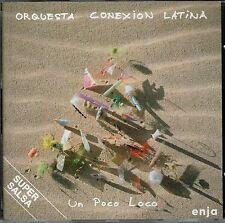 Orquesta Conexion Latina  Un Poco Loco BRAND  NEW SEALED  CD