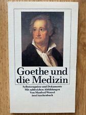 Goethe und die Medizin: Selbstzeugnisse und Dokumente von Manfred Wenzel (1992)