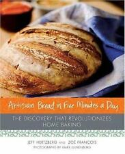 Artisan Bread in Five Minutes a Day : The Discovery That Revolutionizes Home Bak