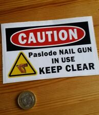Caution PASLODE Nail Gun In Use Sticker- Sign