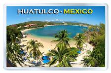 HUATULCO MEXICO MOD2 FRIDGE MAGNET SOUVENIR IMAN NEVERA