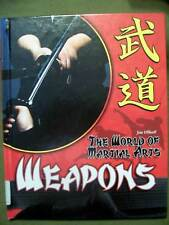 THE WORLD OF MARTIAL ARTS WEAPONS JIM OLLHOFF 2008 HARDCOVER