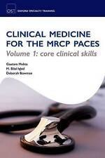 Clinical Medicine for the MRCP PACES: Volume 1: Core Clinical Skills by Bilal Iqbal, Gautam Mehta (Paperback, 2010)