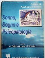 LIBRO SONNO, SOGNO E PSICOPATOLOGIA - BALBI - LAGO - PETRINI PSICOLOGIA